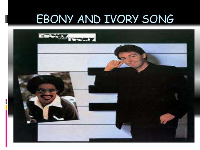 Ebony and ivory song